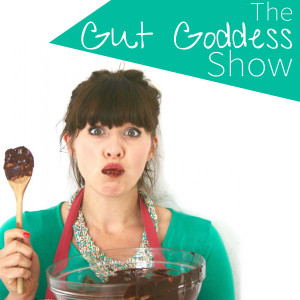 The Gut Goddess Show with Kezia Hall