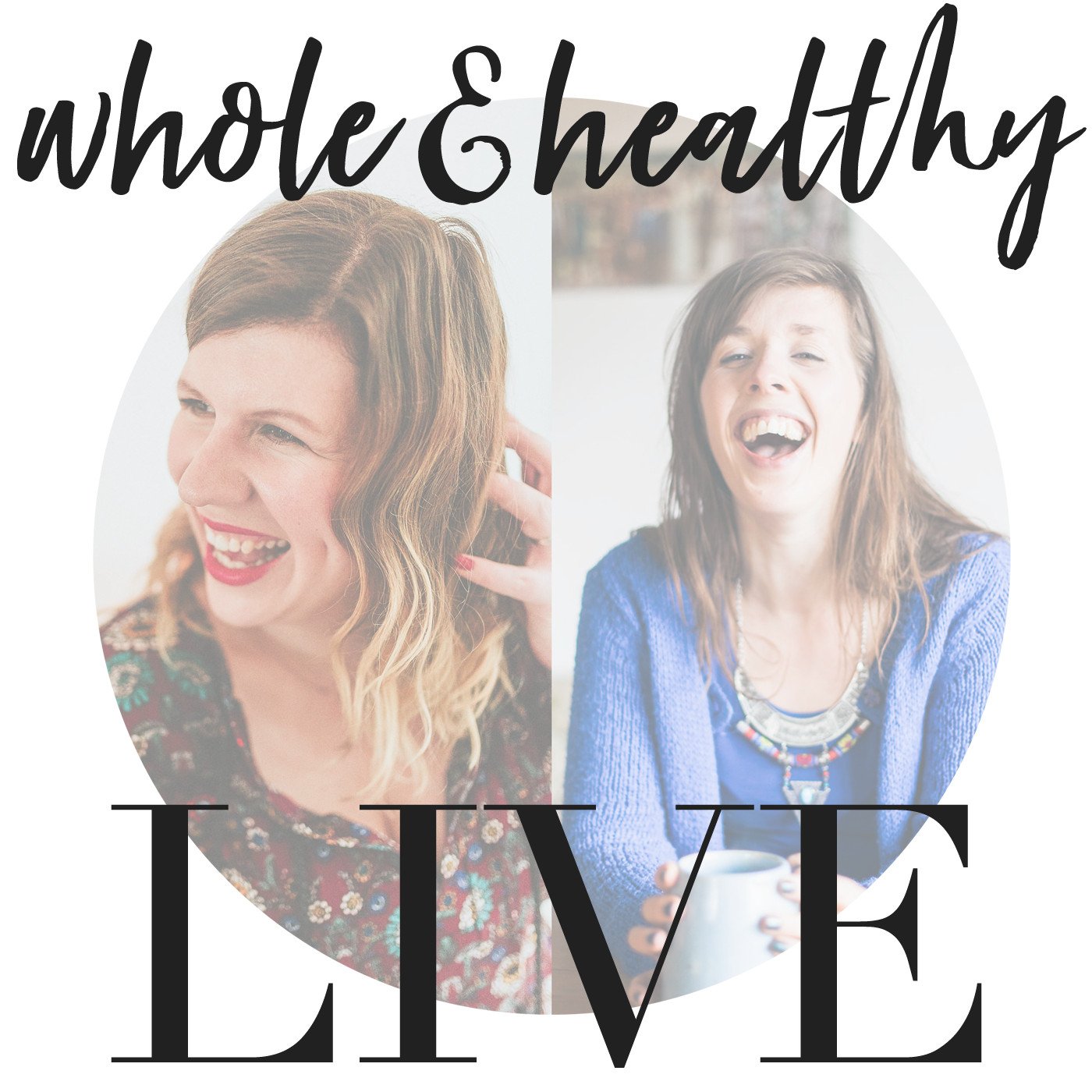 The Whole & Healthy Live Podcast