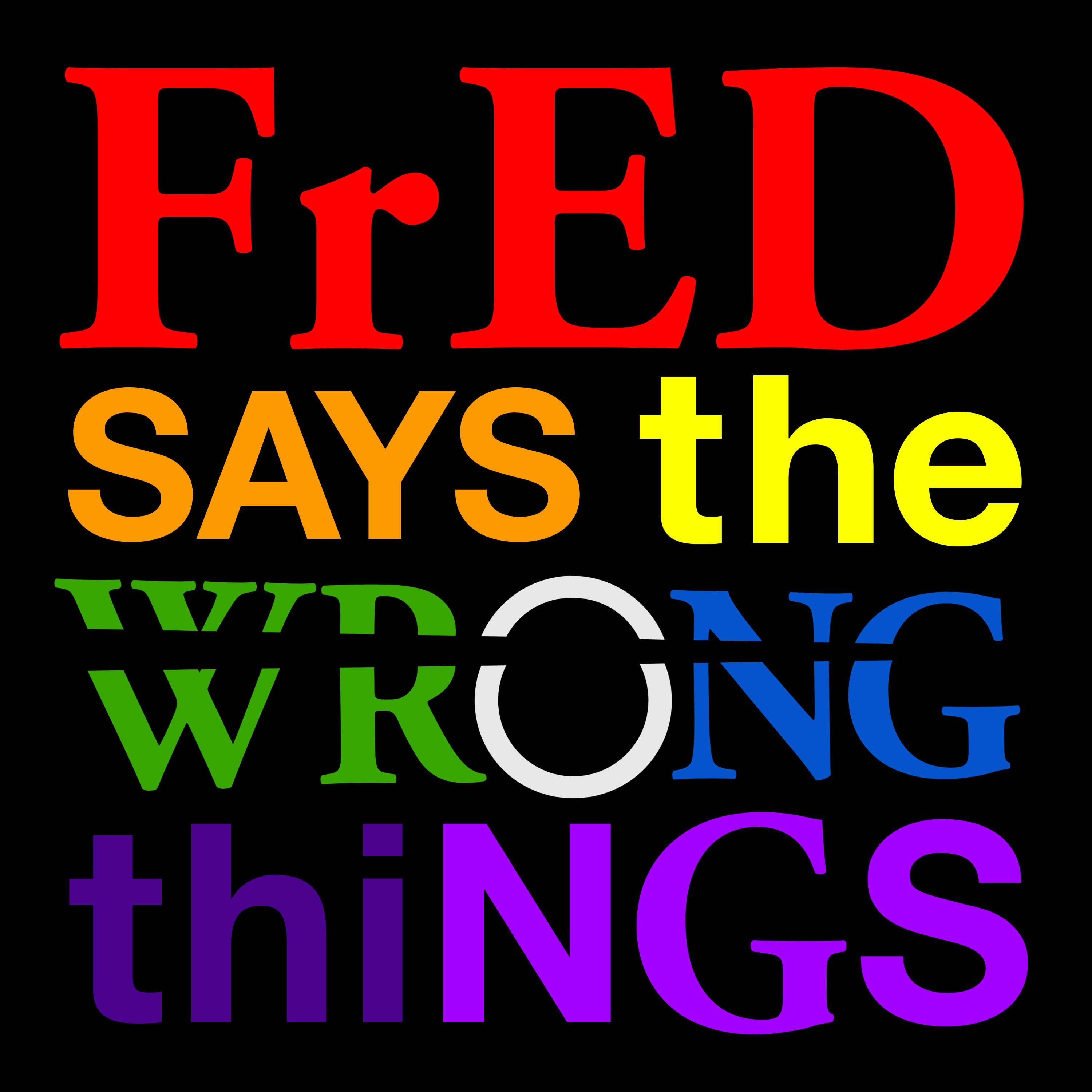 Fred Says the Wrong Things