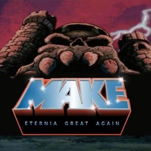 Make Eternia Great Again