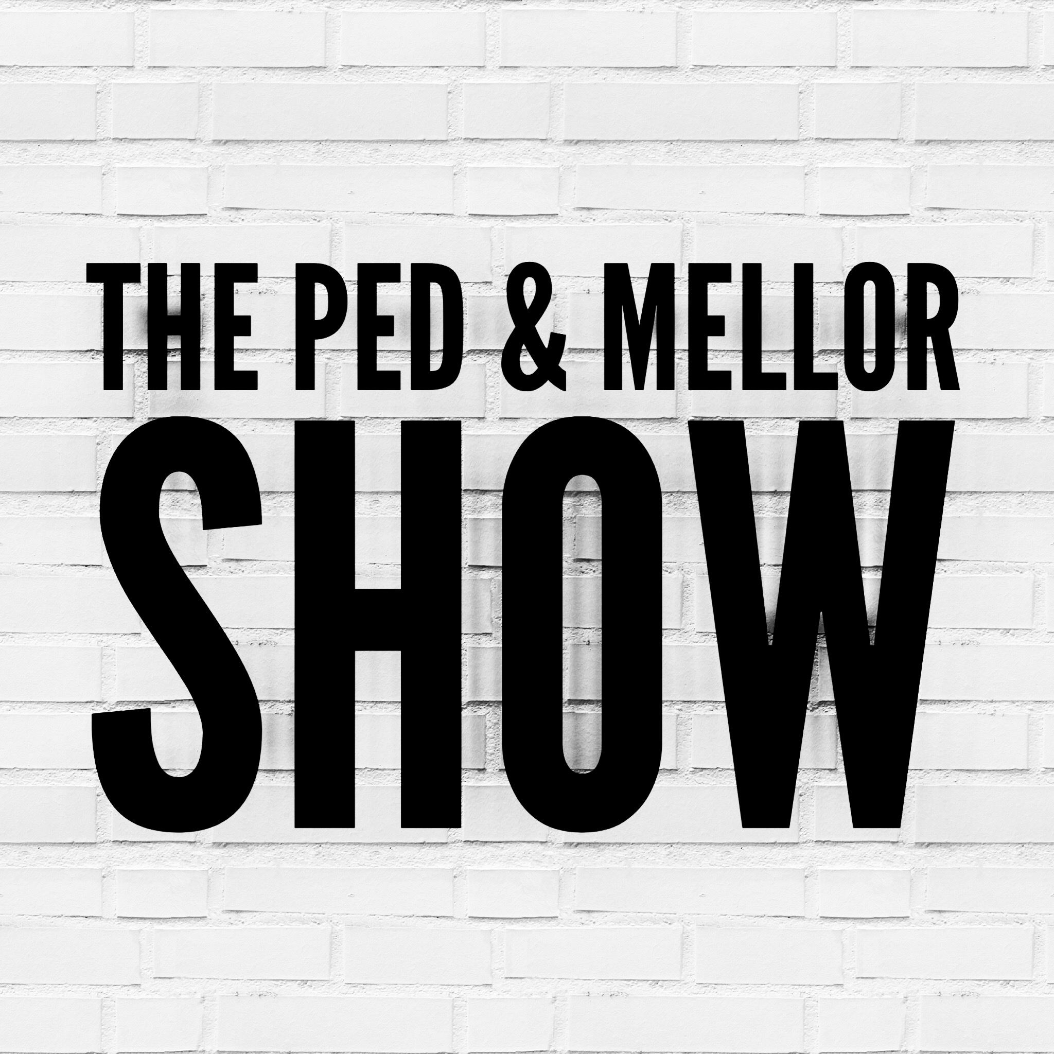 The Ped and Mellor Show