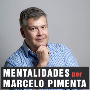 Mentalidades: Inovação e Empreendedorismo Criativo com Marcelo Pimenta