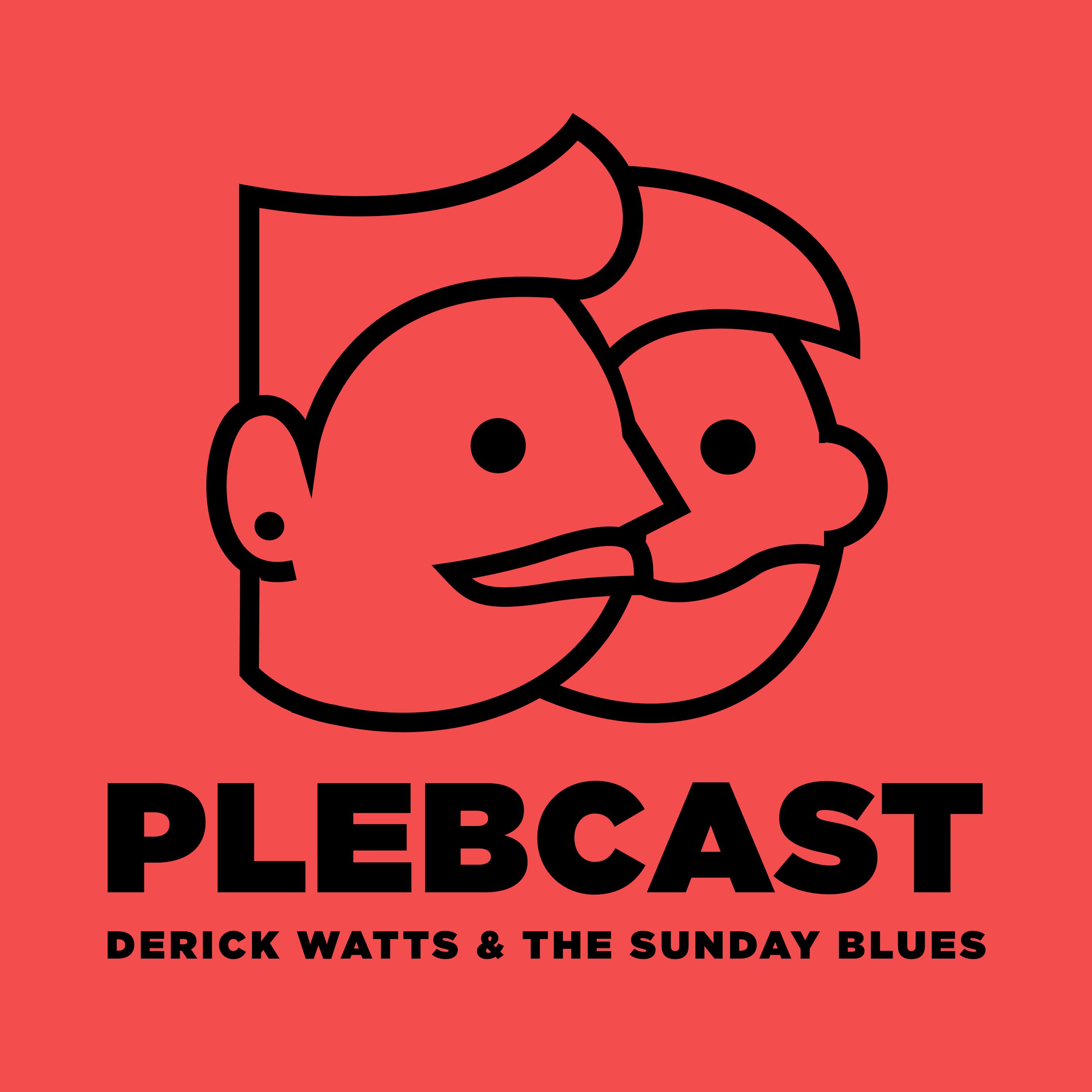 PLEBCAST: Derick Watts & The Sunday Blues