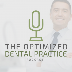 The Optimized Dental Practice Podcast