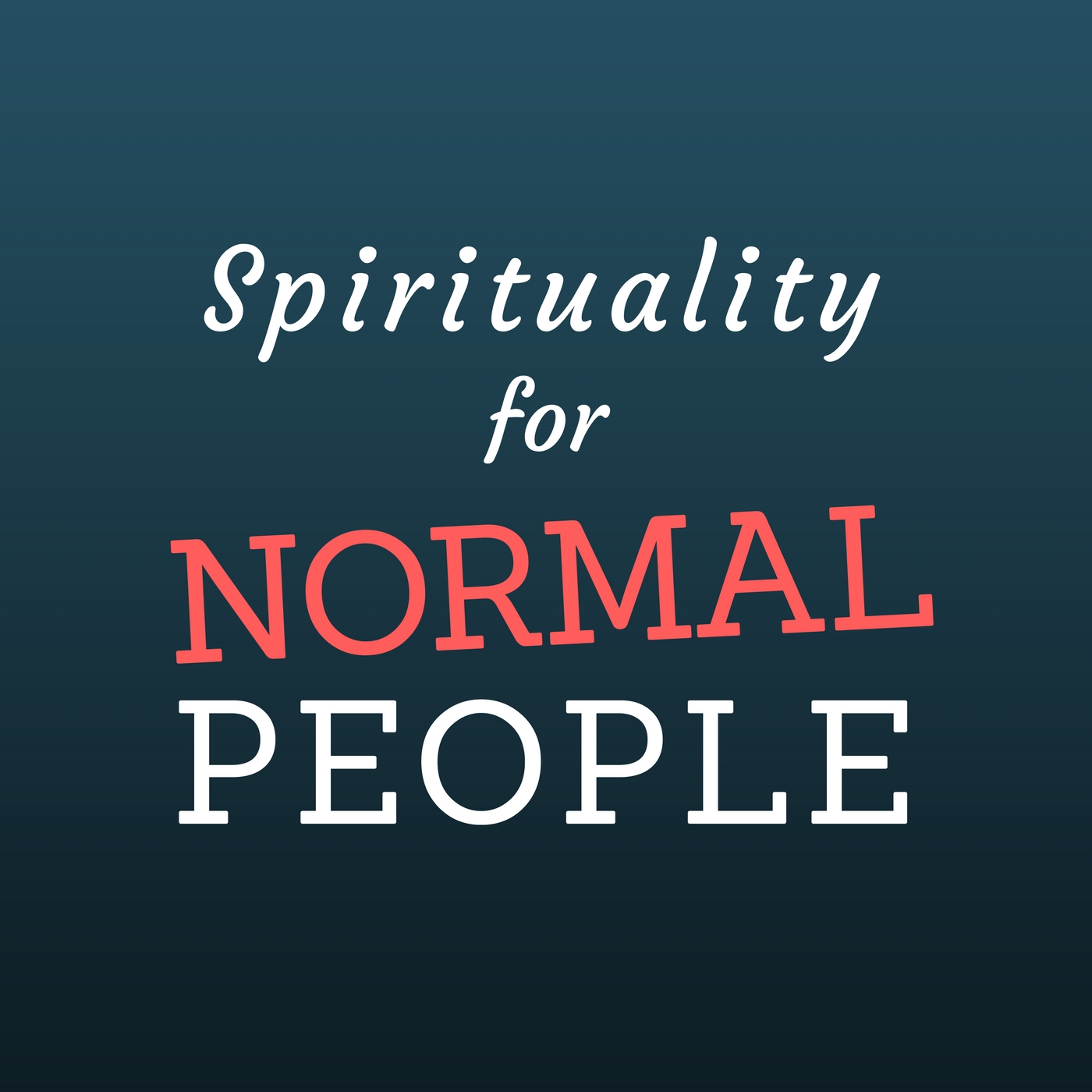 Spirituality for Normal People
