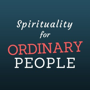 Spirituality for Ordinary People