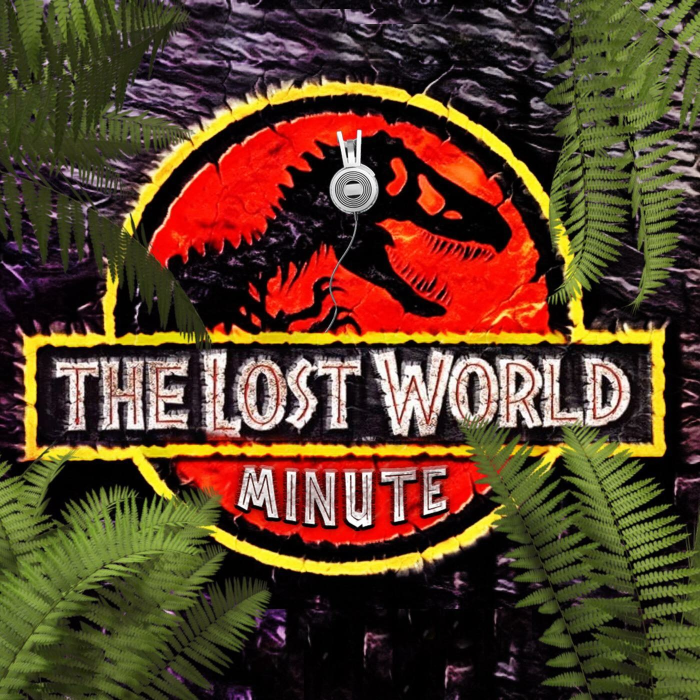 The Lost World Minute Podcast
