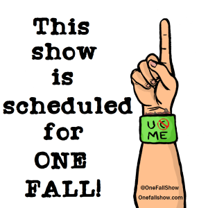 The One Fall SHOW!