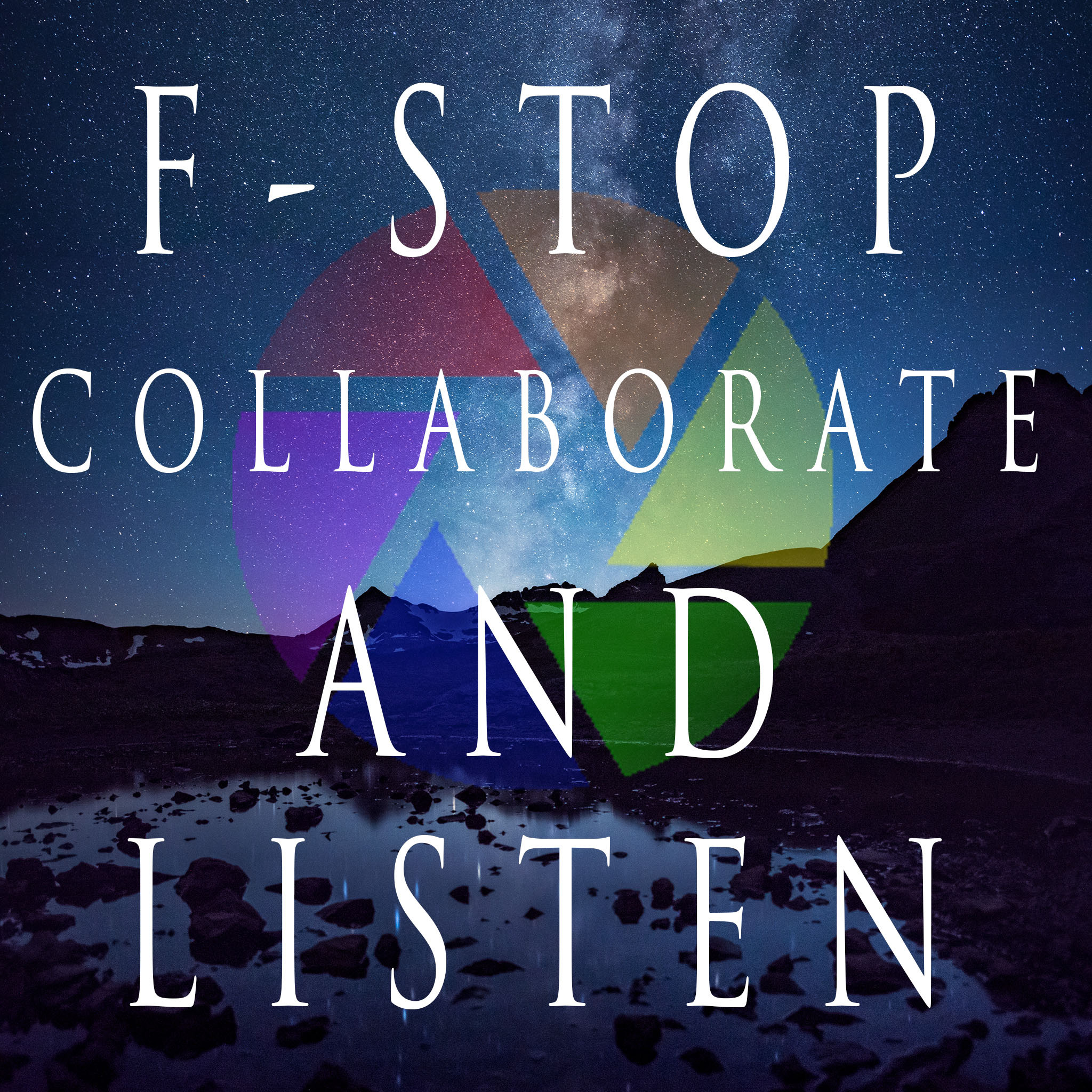 F-Stop Collaborate and Listen