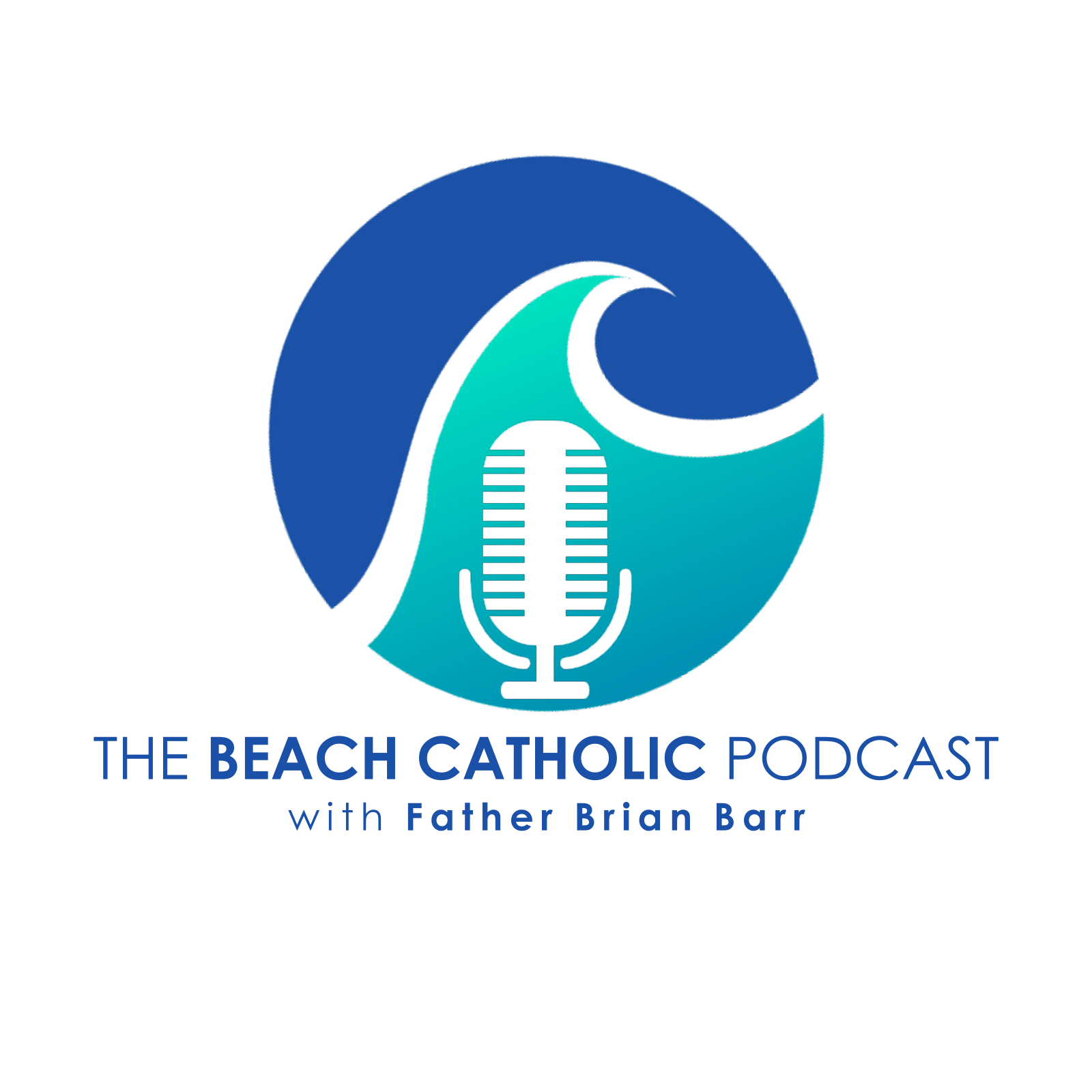The Beach Catholic Podcast with Father Brian Barr