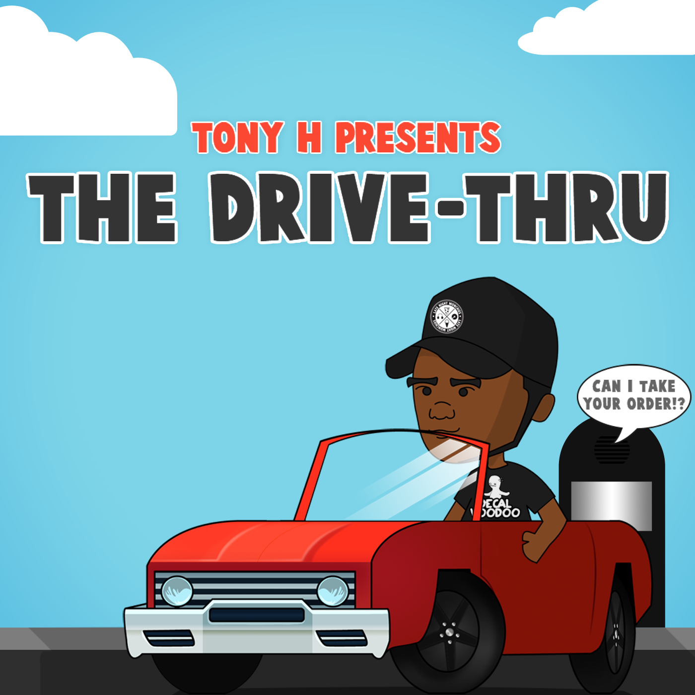 Tony H presents The Drive-Thru