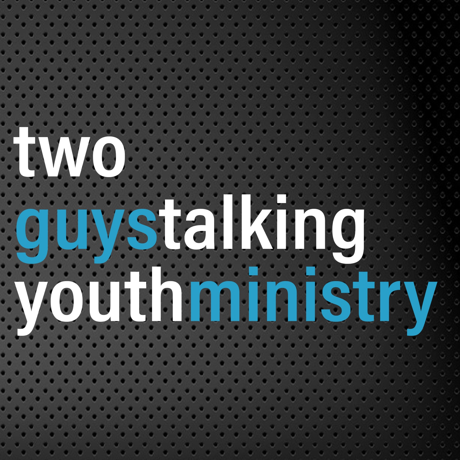 Two Guys Talking Youth Ministry