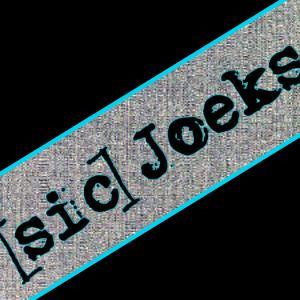 [sic] Joeks
