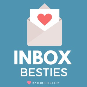 Inbox Besties With Kate Doster
