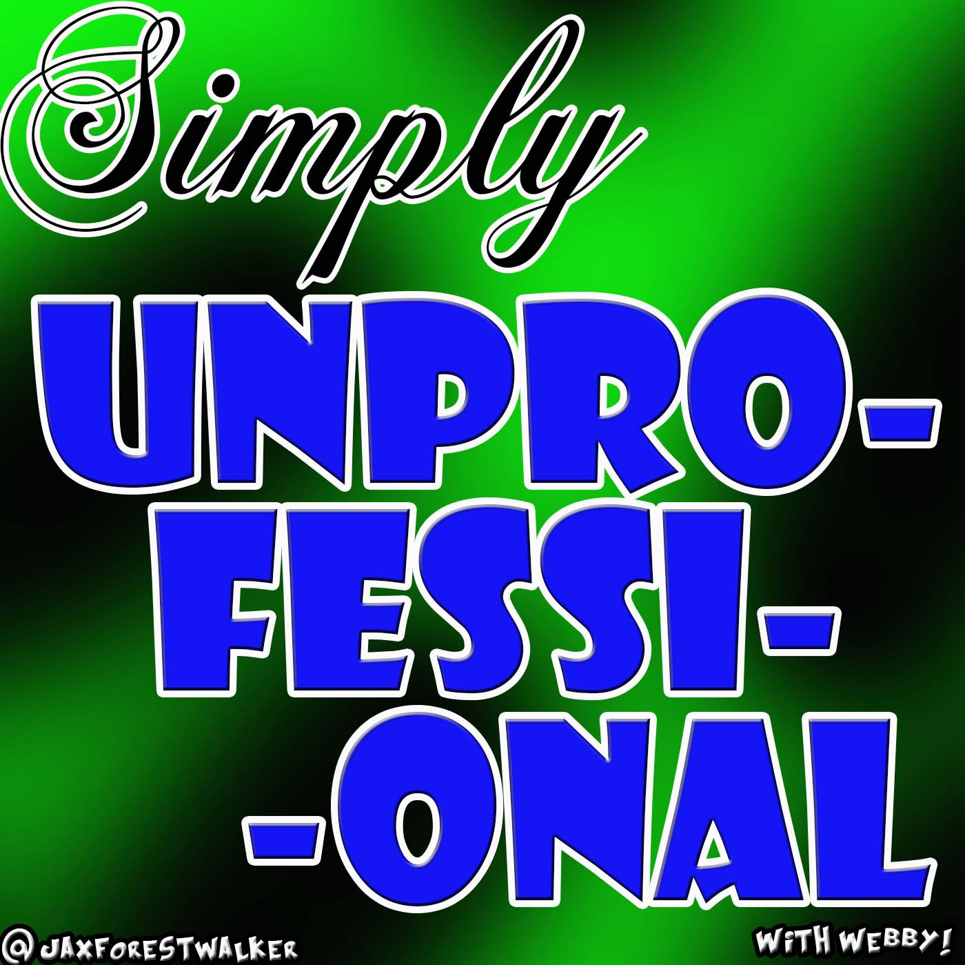 The Simply Unprofessional Podcast