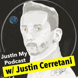 JustIn My Podcast w/ Justin Cerretani