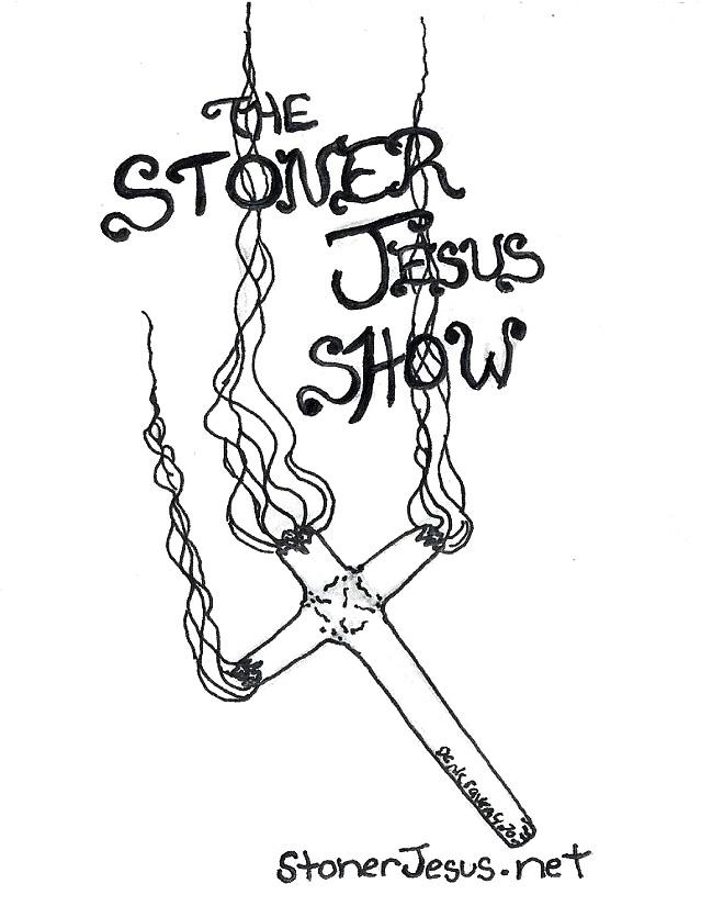 The Stoner Jesus Show