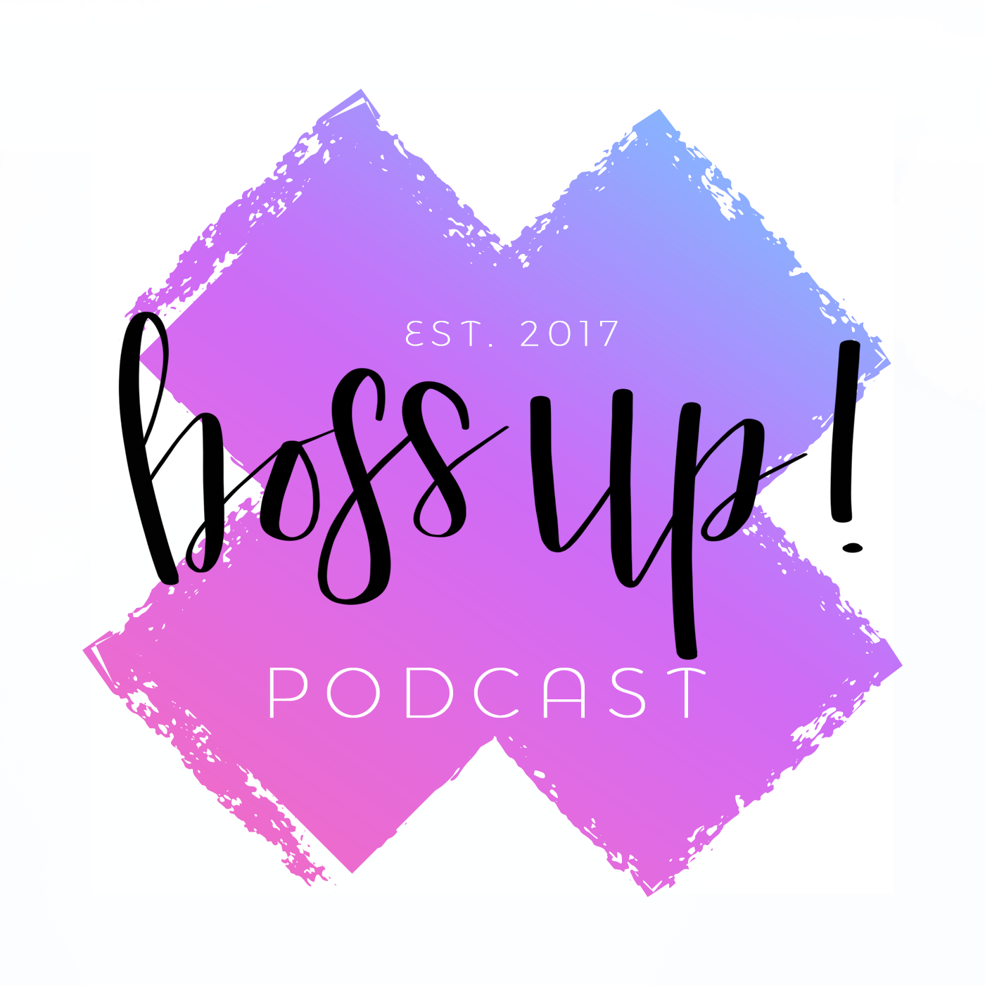 Boss Up! Podcast