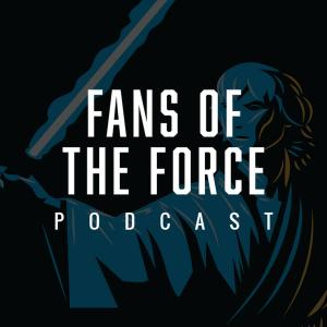 Fans of the Force Podcast