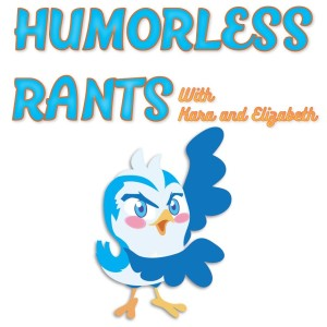 Humorless Rants Podcast