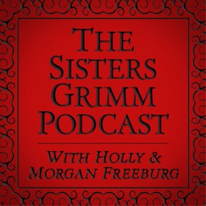 The Sisters Grimm Podcast