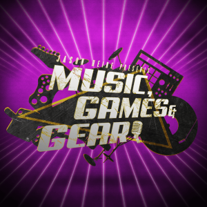 Music, Games & Gear