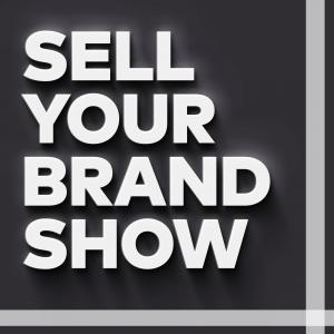 Sell Your Brand Show