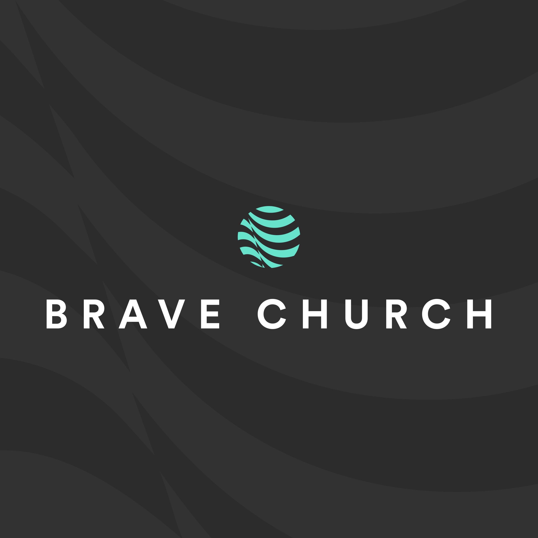 Brave Church Podcast