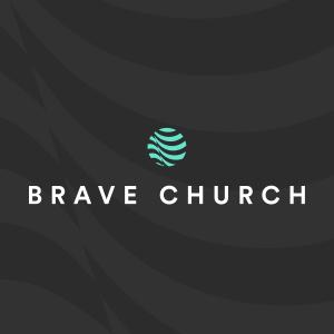 Brave Church Podcast