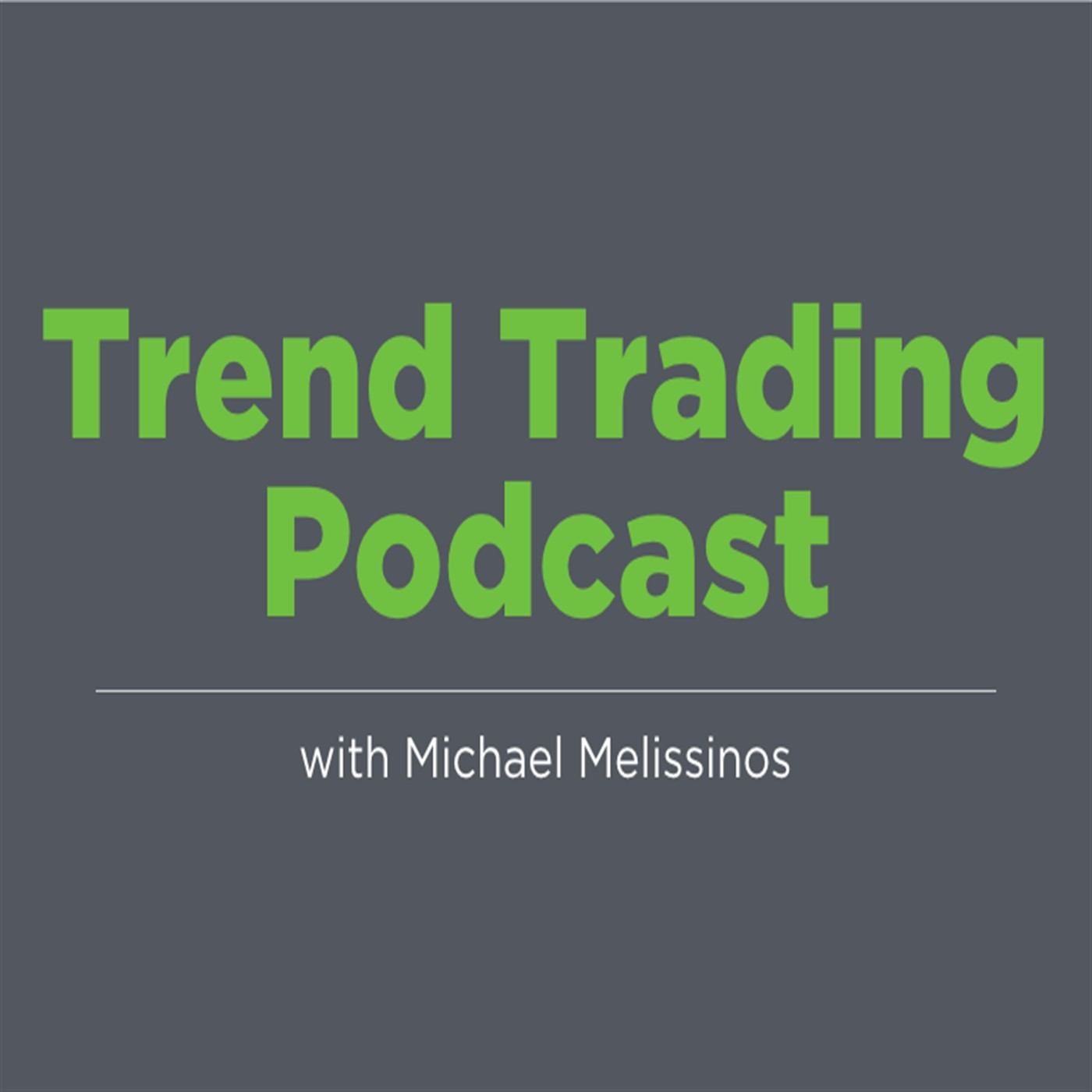 Trend Trading Podcast with Michael Melissinos