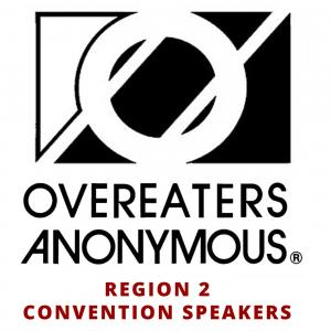 Overeaters Anonymous Region 2 Convention Speakers