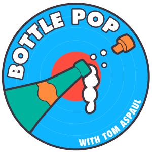Bottle Pop with Tom Aspaul