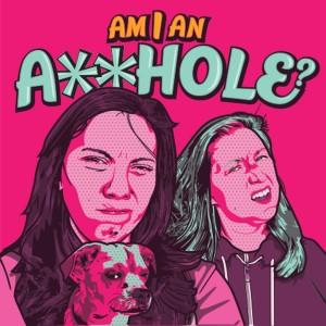 Am I an A**hole?