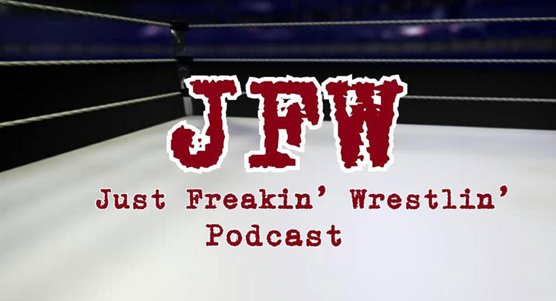 Just Freakin' Wrestlin' Podcast