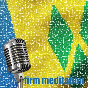 The Firm Meditation Podcast