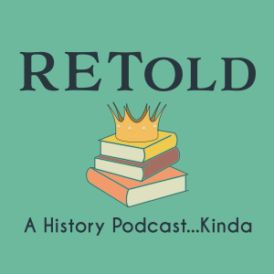 RETold a history podcast...kinda