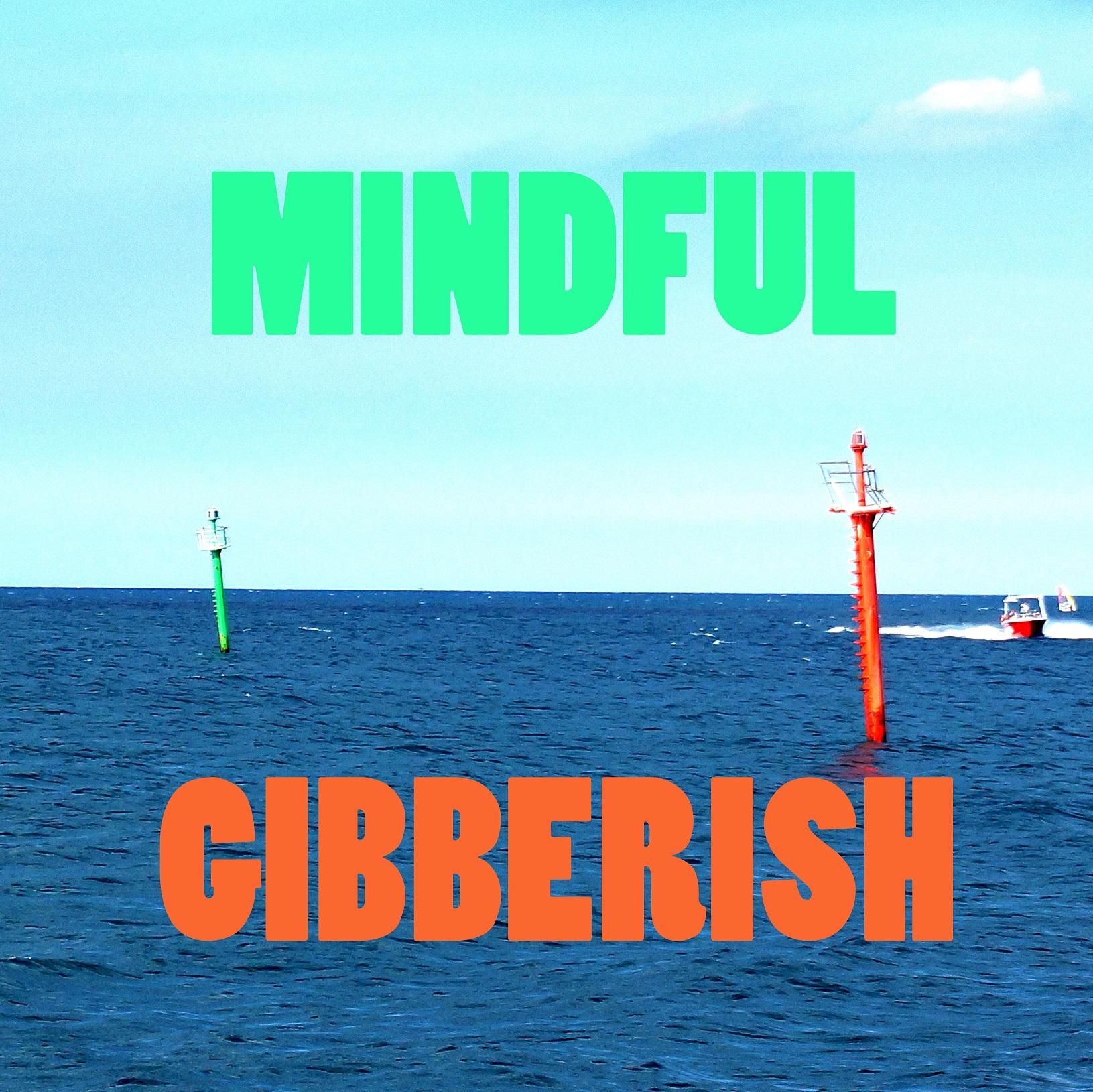 Mindful Gibberish