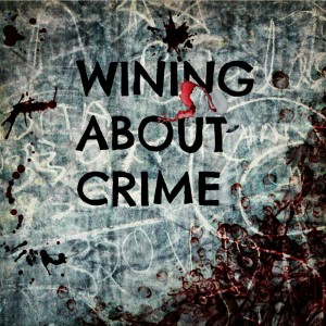 Wining About Crime