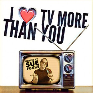 I Love TV More Than You
