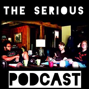 The Serious Podcast