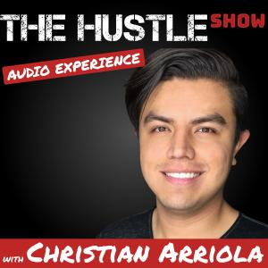 The Hustle Show: Entrepreneurs with No Filter