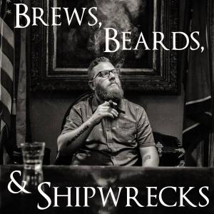 Brews, Beards, & Shipwrecks