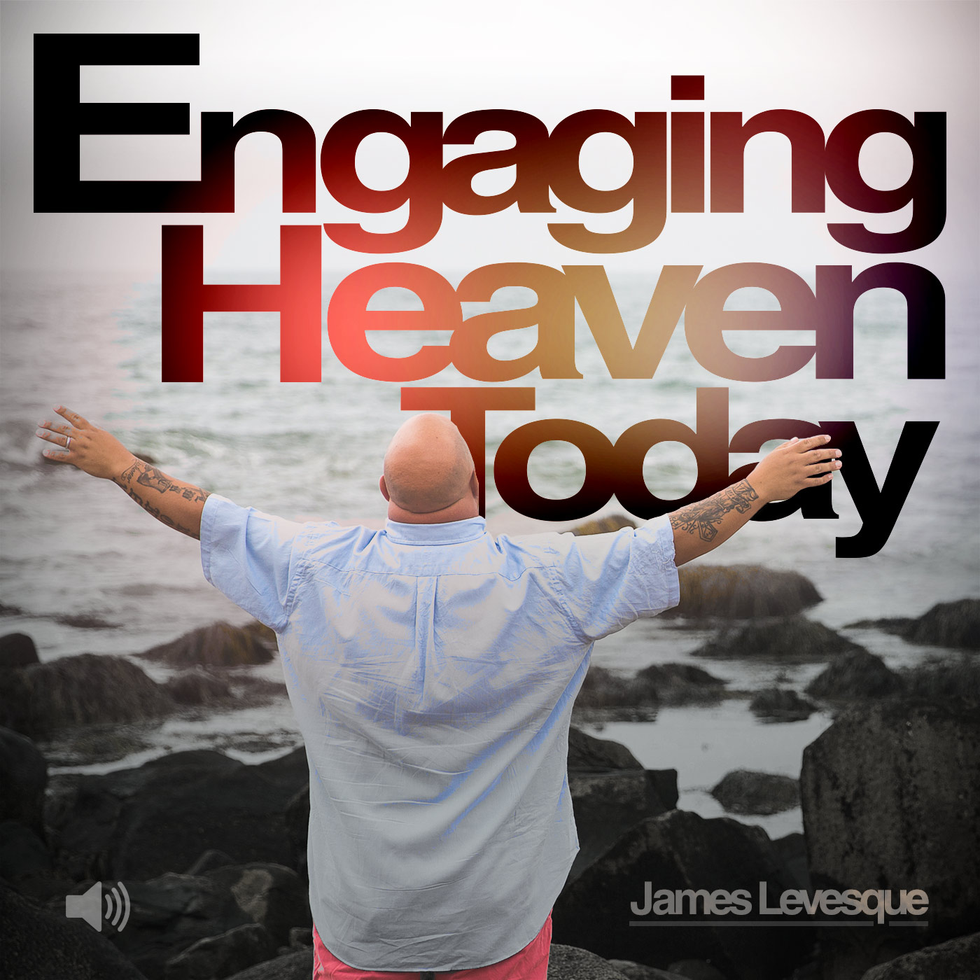 Engaging Heaven Today