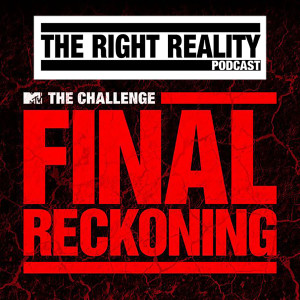 The Right Reality Podcast | MTV's The Challenge
