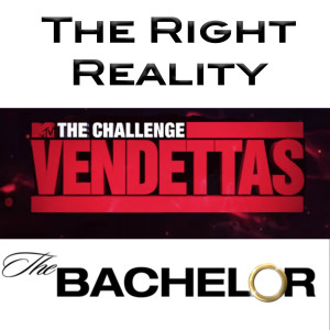The Right Reality Podcast | MTV's The Challenge and ABC's The Bachelor