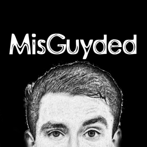 misguyded