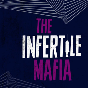 The Infertile Mafia
