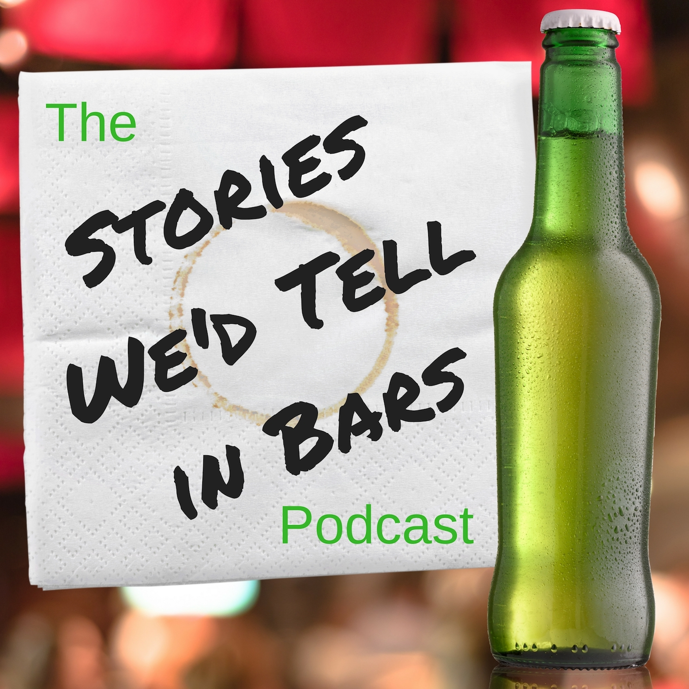 The Stories We'd Tell in Bars Podcast