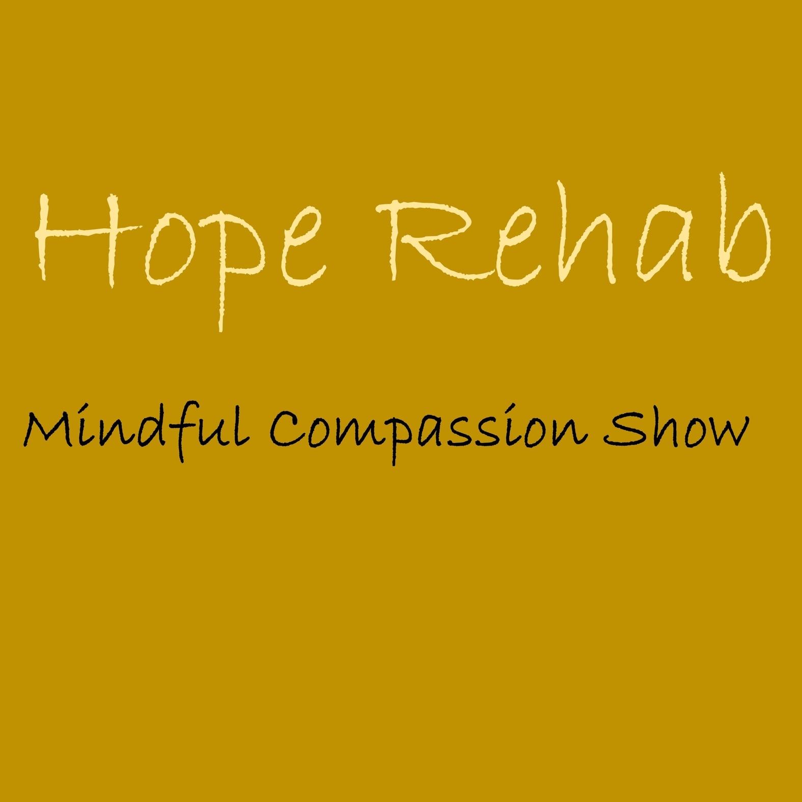 Hope Rehab Mindful Compassion Show