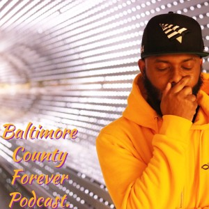 Baltimore County Forever Podcast